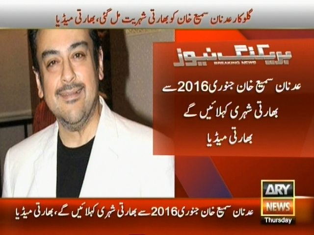 Adnan Sami,Indian Nationality Got– Breaking News – Geo