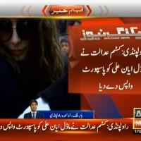 Ayaan Ali,Passport Return– Breaking News – Geo