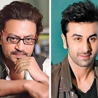 Irfan Khan and Ranbir Kapoor